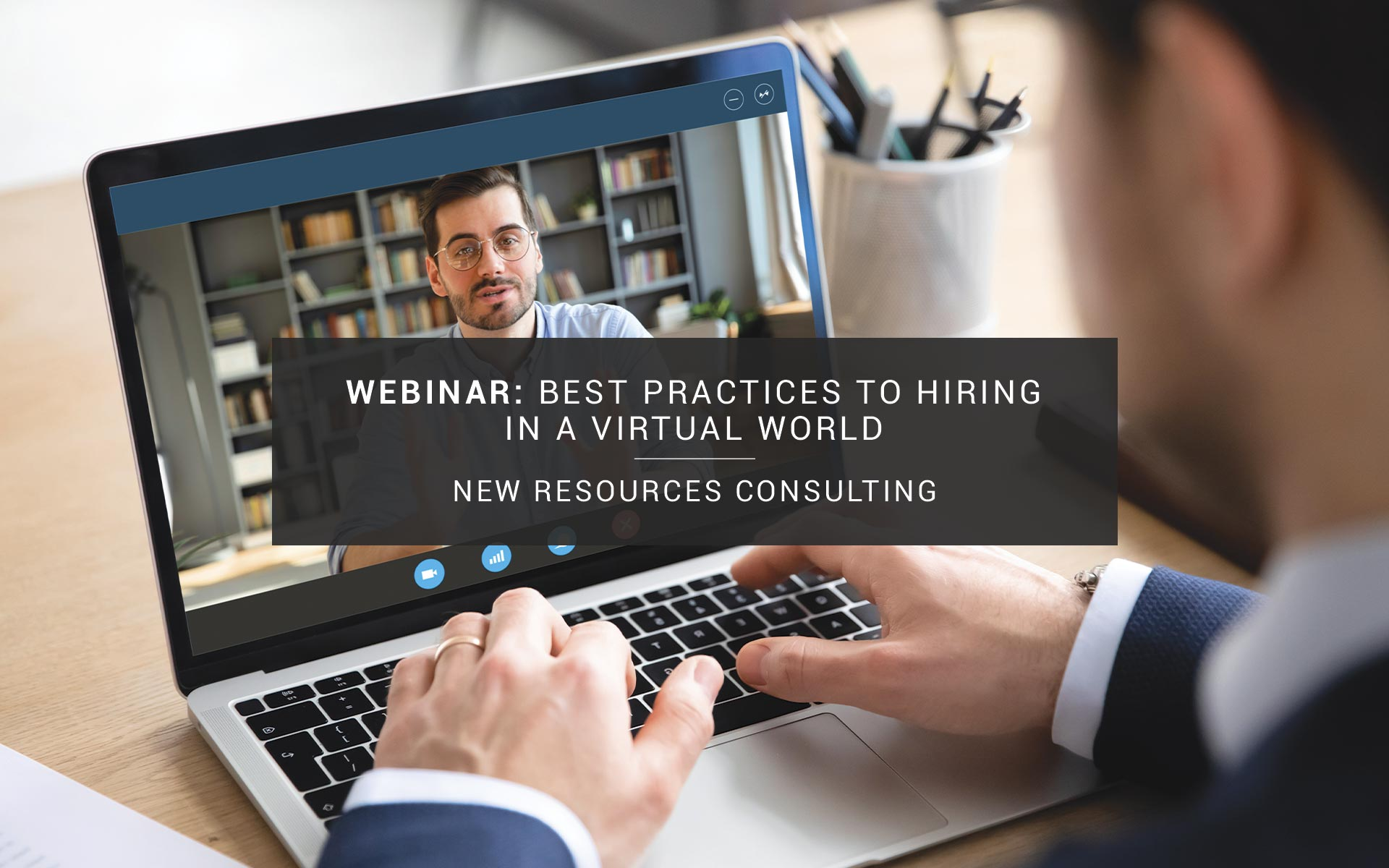 Best Practices to Hiring in a Virtual World