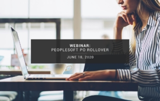 Webinar: PeopleSoft PO Rollover: Leverage System Process to Move Your Remaining Encumbrance to Next Budget Period