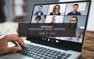 Webinar: PeopleSoft Work Centers: Centralize Activities and Data to One Page