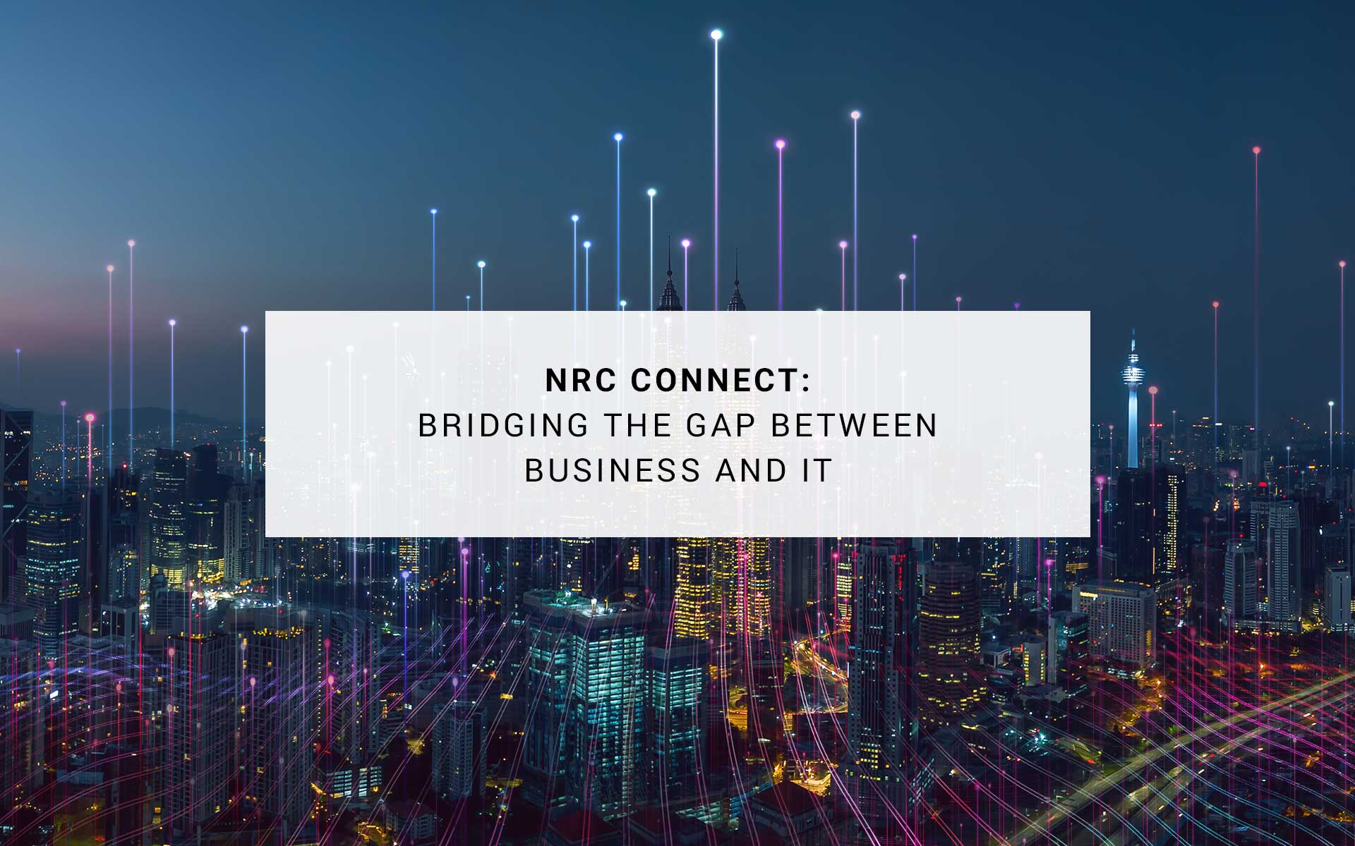 Bridging the Gap between Business and IT | New Resources Consulting | New Resources Consulting
