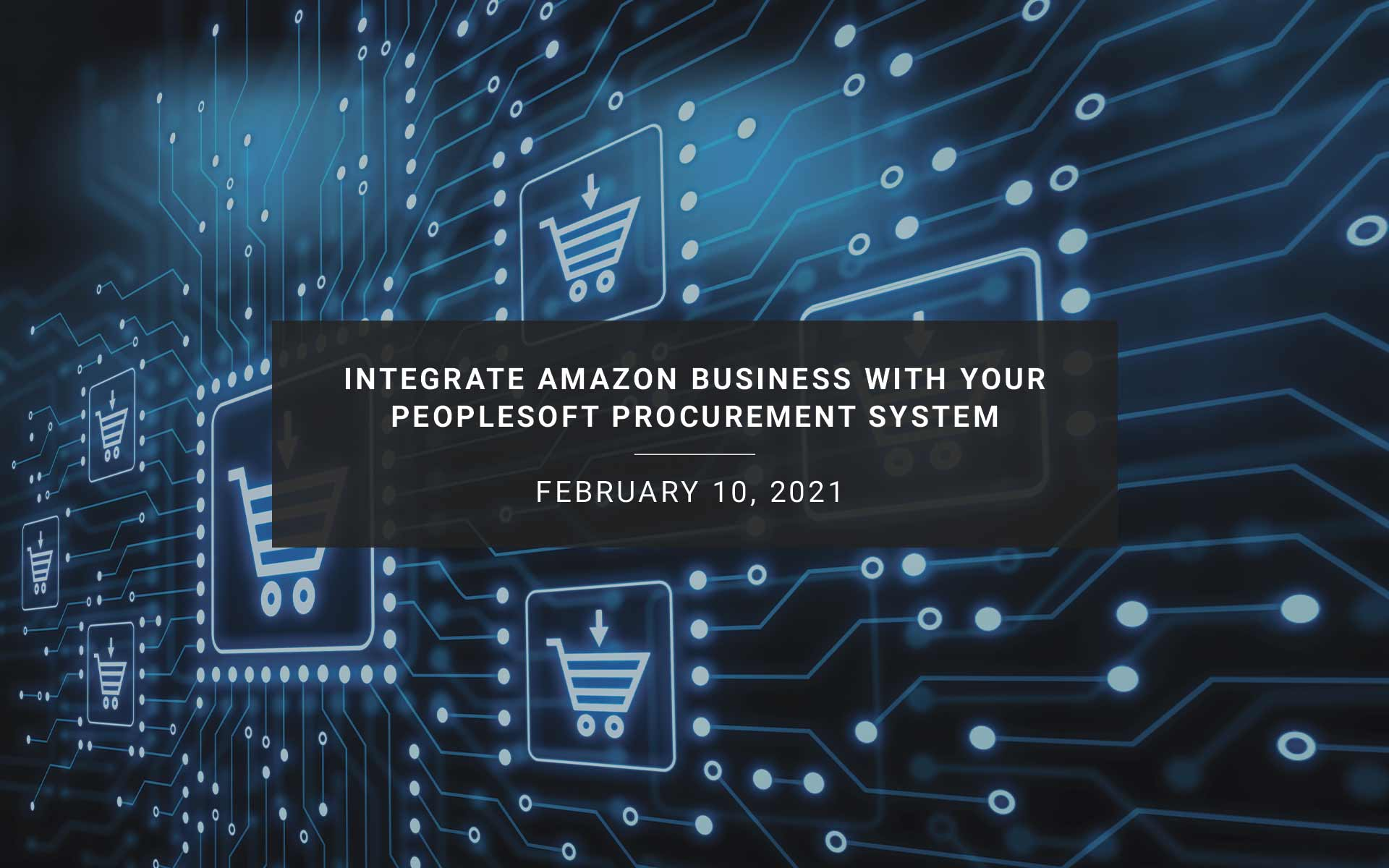 Transform Your Procurement Operations: Integrate Amazon Business With Your PeopleSoft Procurement System | New Resources Consulting